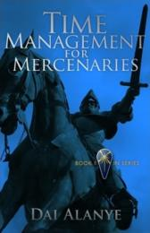 Time Management for Mercenaries by Dai Alanye